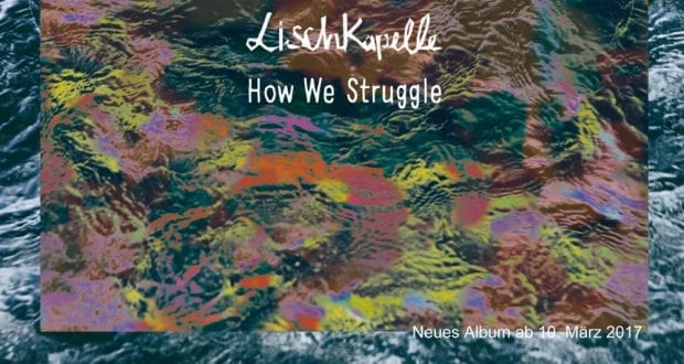 LischKapelle How We Struggle