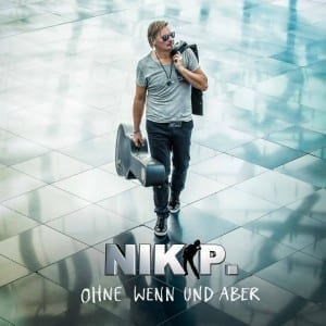 """NIK P. – das Album """"Ohne Wenn und Aber"""" ab 15.09. – """"Dieser Ring"""" Video jetzt online"""